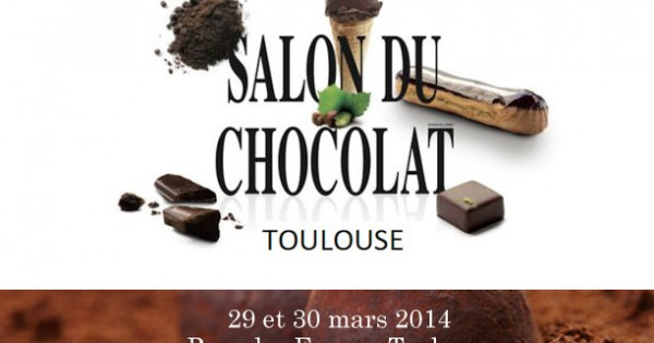 Salon du chocolat 2014 toulouse - Salon du modelisme toulouse ...